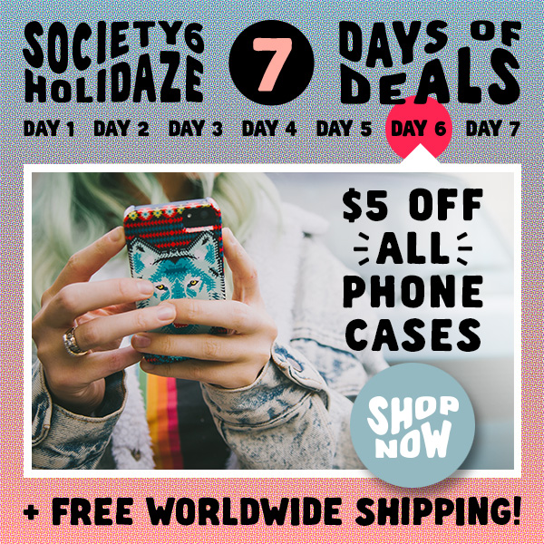 http://mktg.society6.com/DAY6-5OffPhCs.png